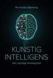 """""""Kunstig intelligens - den usynlige revolusjonen"""" av Per Kristian Bjørkeng"""