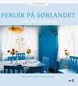 """""""Perler på Sørlandet - levende fortid og byggekunst"""" av Terje Forseth"""