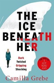 """The ice beneath her"" av Camilla Grebe"