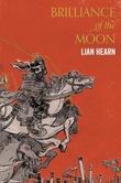 """Brilliance of the moon - tales of the Otori 3"" av Lian Hearn"