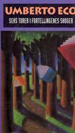 """""""Seks turer i fortellingenes skoger"""" av Umberto Eco"""