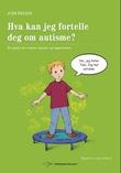 """""""Hva kan jeg fortelle deg om autisme? - en guide for venner, familie og fagpersoner"""" av Jude Welton"""