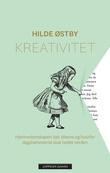 """""""Kreativitet - hjernevitenskapen bak ideene og hvorfor dagdrømmerne skal redde verden"""" av Hilde Østby"""
