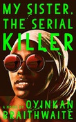 """My Sister, the Serial Killer - A Novel"" av Oyinkan Braithwaite"