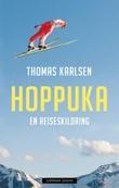 """""""Hoppuka en reiseskildring"""" av Thomas Karlsen"""