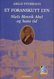 """""""Et foranskutt lyn - Niels Henrik Abel og hans tid"""" av Arild Stubhaug"""