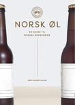 """""""Norsk øl - en guide til norske bryggerier"""" av Knut Albert Solem"""
