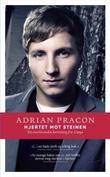 """""""Hjertet mot steinen - en overlevendes beretning fra Utøya"""" av Adrian Pracon"""