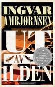 """""""Ut av ilden"""" av Ingvar Ambjørnsen"""