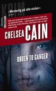 """""""Døden to ganger"""" av Chelsea Cain"""