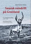 """""""Samisk reindrift på Grønland - fra utvikling til avvikling (1952 - 1978)"""" av Odd Mathis Hætta"""