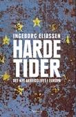"""""""Harde tider - det nye arbeidslivet i Europa"""" av Ingeborg Eliassen"""