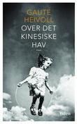 """""""Over det kinesiske hav roman"""" av Gaute Heivoll"""