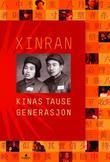 """""""Kinas tause generasjon"""" av Xinran"""
