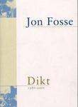 """""""Dikt 1986-2000"""" av Jon Fosse"""