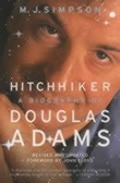 """Hitchhiker - a biography of Douglas Adams"" av M.J. Simpson"