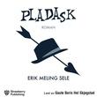 """""""Pladask"""" av Erik Meling Sele"""