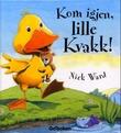 """""""Kom igjen, lille Kvakk!"""" av Nick Ward"""