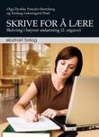 """""""Skrive for å lære - skriving i høyere utdanning"""" av Olga Dysthe"""