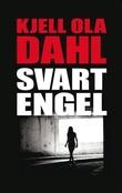 """""""Svart engel - kriminalroman"""" av Kjell Ola Dahl"""