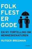 """""""Folk flest er gode - en ny fortelling om menneskenaturen"""" av Rutger Bregman"""