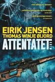 """Attentatet - kriminalroman"" av Eirik Jensen"