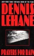 """""""Prayers for rain"""" av Dennis Lehane"""