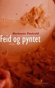 """""""Feid og pyntet - roman"""" av Marianne Fastvold"""