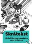 """""""Skråtekst - skeiv litteratur fra seksten unge forfattere"""" av Madeleine Gedde Metz"""