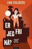 """""""Er jeg fri nå? - tidsklemme i verdens beste land"""" av Linn Stalsberg"""