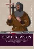 """""""Olav Tryggvason fra vikinghøvding i Russland til kristningskonge i Norge 995 - 1000"""" av Halvor Bergan"""