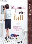 """""""Mamma i fritt fall"""" av Fiona Neill"""