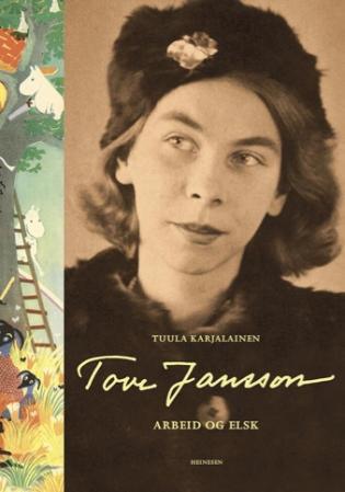 """""""Tove Jansson - arbeide og elske"""" av Tuula Karjalainen"""