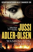 """Washingtondekretet"" av Jussi Adler-Olsen"