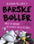 """""""Barske bøller møter en supersøt (og ekstremt farlig) pelsball"""" av Aaron Blabey"""