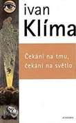 """""""Vente på mørke, vente på lys"""" av Ivan Klima"""