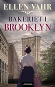 """""""Bakeriet i Brooklyn - roman"""" av Ellen Vahr"""
