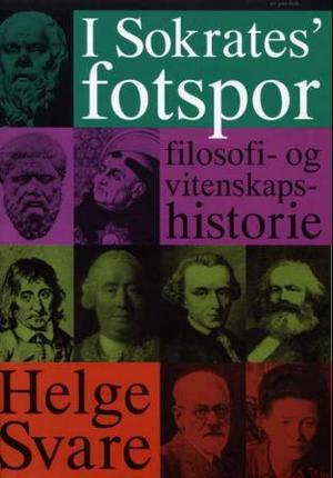 """""""I Sokrates' fotspor - filosofi- og vitenskapshistorie"""" av Helge Svare"""