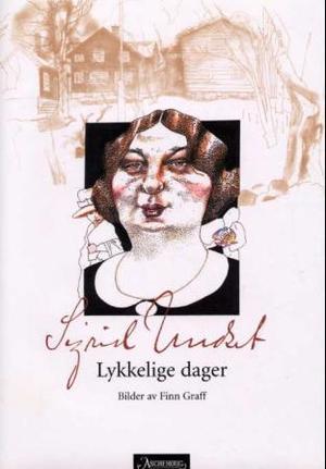 """""""Lykkelige dager"""" av Sigrid Undset"""