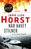 """""""Når havet stilner - kriminalroman"""" av Jørn Lier Horst"""
