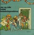 """""""Jan og Julia holder fødselsdagsselskap"""" av Margret Rettich"""