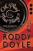"""Oh, play that thing - volume two of The last roundup"" av Roddy Doyle"