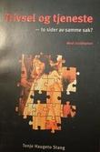 """""""Trivsel og tjeneste - to sider av samme sak?"""" av Tonje Haugeto Stang"""