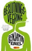 """""""Beslutningsvegring"""" av Benjamin Kunkel"""