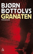 """""""Granaten - kriminalroman"""" av Bjørn Bottolvs"""