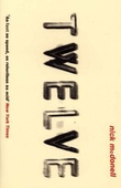 """""""Twelve"""" av Nick McDonell"""