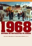 """""""1968 opprør og motkultur på norsk"""" av Tor Egil Førland"""