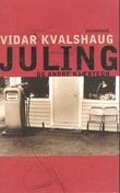 """""""Juling og andre kjærtegn - korthistorier"""" av Vidar Kvalshaug"""