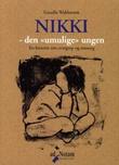 """""""Nikki - den umulige gutten en historie om overgrep og omsorg"""" av Gunilla O. Wahlström"""