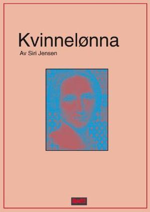 """""""Kvinnelønna"""" av Siri Jensen"""